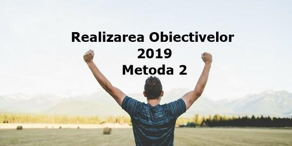 Obiectiv 2019 – Metoda 2 spre succes