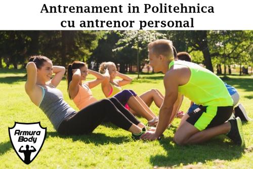 ntrenament in Politehnica cu antrenor personal